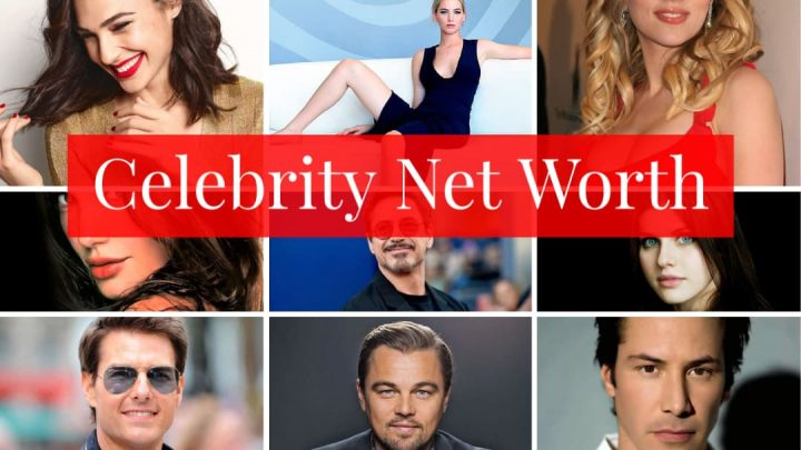 What Everyone Must Know about Celebrity Net Worth